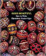 Book. Eggs Beautiful How to Make Ukrainian Easter Eggs by Luciow and Kmit.