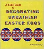 Book. A Kid's Guide to Decorating Ukrainian Easter Eggs by Natalie Perchyshyn